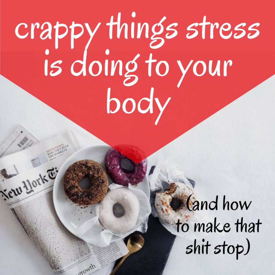 Crappy things stress is doing to your body
