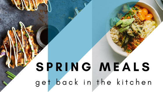 It's spring – get back in the kitchen